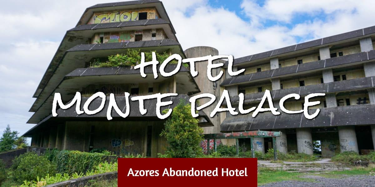 Monte Palace Azores entrance abandoned hotel